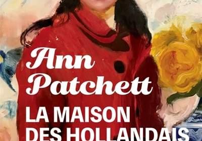 La maison des Hollandais d'Ann Patchett : rentrée littéraire janvier