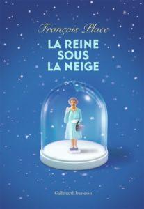 La reine sous la neige : livre hiver de François Place