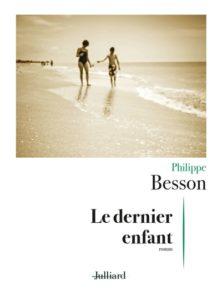 Le dernier enfant de Philippe Besson : livres de la rentrée littéraire janvier