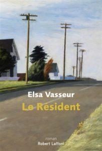 Le résident d'Elsa Vasseur : livres de la rentrée littéraire janvier 2021