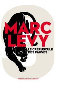 Le crépuscule des fauves : dernier livre de Marc Levy
