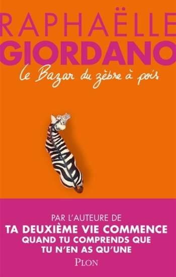 Le bazar du zèbre à pois : nouveau livre Raphaëlle Giordano