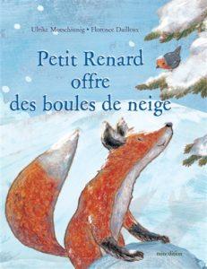 Petit renard offre des boules de neige : album hiver maternelle d'Ulrike Motshiung et Florence Dailleux