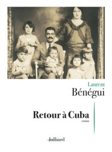 Retour à Cuba de Laurent Bénégui : livres de la rentrée littéraire janvier 2021
