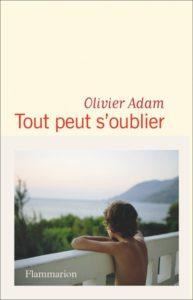 Tout peut s'oublier d'Olivier Adam : livres de la rentrée littéraire de janvier 2021