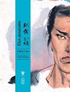 des assassins de uen chen : bd nouveauté