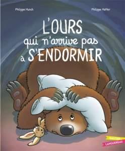 L'ours qui n'arrive pas à s'endormir : histoire à lire pour dormir