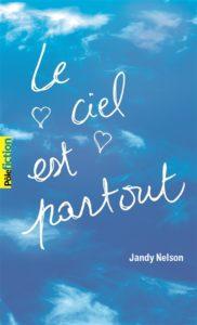 Le ciel est partout : livre romantique ado Jandy Nelson