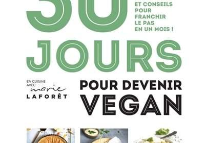 30 jours pour devenir vegan : nouveau livre cuisine