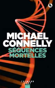 Séquences mortelles de Michael Connelly : polar 2021
