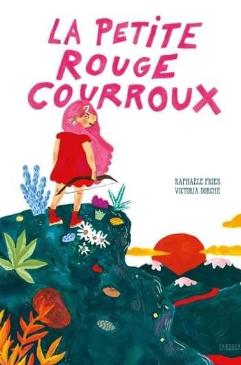La petite rouge courroux : conte pour enfant