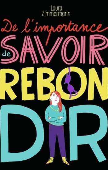 de l'importance de savoir rebondir : nouveau roman jeunesse