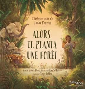 alors il planta une forêt : animaux pour enfants