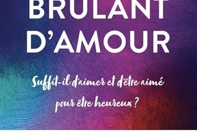 brulant d'amour : nouveau livre de développement personnel