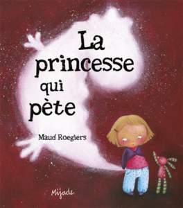la princesse qui pète : livre jeunesse 2021