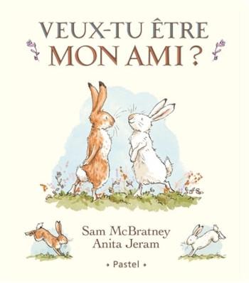 veux-tu etre mon ami : nouveau livre enfant sam mcbratney