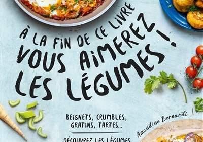 a la fin de ce livre vous aimerez les légumes livre cuisine