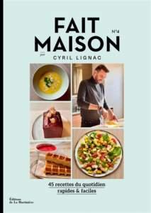 fait maison n°4 livre de recettes cyril lignac
