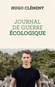journal de guerre écologique : hugo clément livre