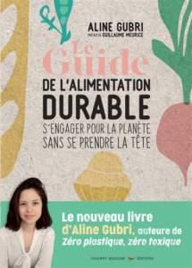le guide de l'alimentation durable : livre ecologie
