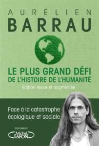 le plus grand defi de l'histoire de l'humanité : livre écologie