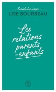 écoute ton corps : les relations parents-enfants : livre développement personnel 2021