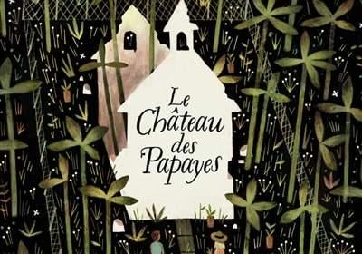 le chateau des papayes : livre pour enfants