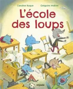 l'école des loups : livre rentrée des classes