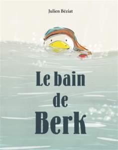 le bain de berk : livre histoire enfants