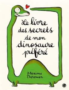 le livre des secrets de mon dinosaure préféré : livre coup de coeur 2021