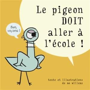 le pigeon doit aller à l'école : livre rentrée des classes