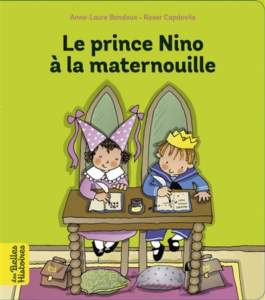 le prince nino à la maternouille : livre rentrée des classes