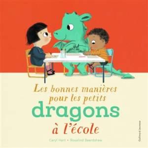 les bonnes manières pour les petits dragons à l'école : livre rentrée des classes