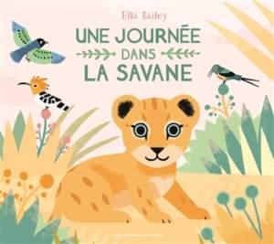 une journée dans la savane : coup de coeur livre 2021