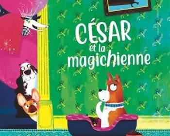 césar et la magichienne : livre pour enfants 2021