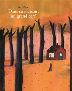 dans sa maison un grand cerf : livre automne maternelle