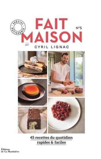 fait maison 5 : cyril lignac livre cuisine