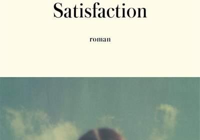 satisfaction - rentrée littéraire 2021