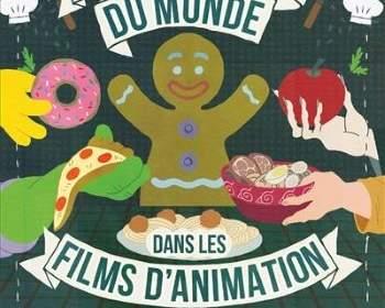 les recettes du monde dans les films d'animation - livre cuisine